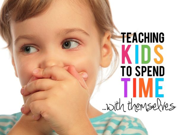 Teaching Kids to Spend Time with Themselves - (cool) progeny