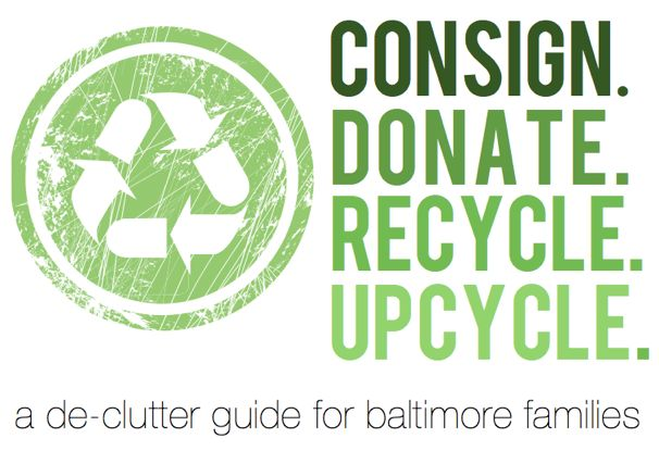 DeClutter Guide: How to Consign, Donate, Recycle and Upcycle in Baltimore - (cool) progeny