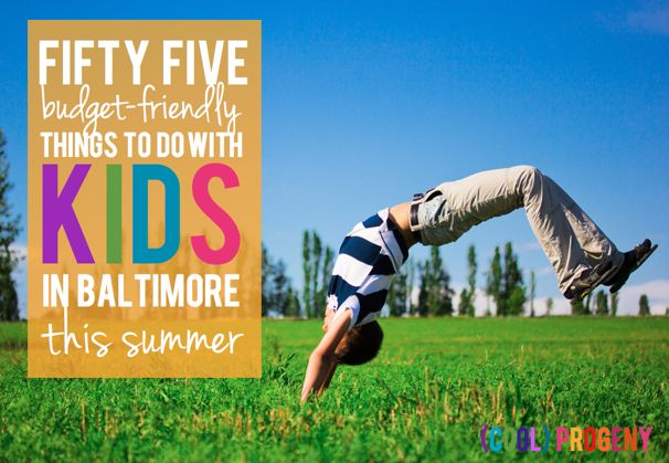 55 Budget Friendly Things to Do with Kids in Baltimore - (cool) progeny