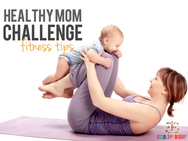 Healthy Mom Fitness Tips