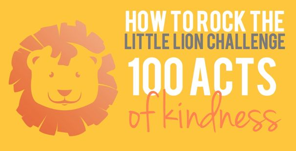 How to Rock the Little Lion Challenge | 100 Acts of Kindness - (cool) progeny