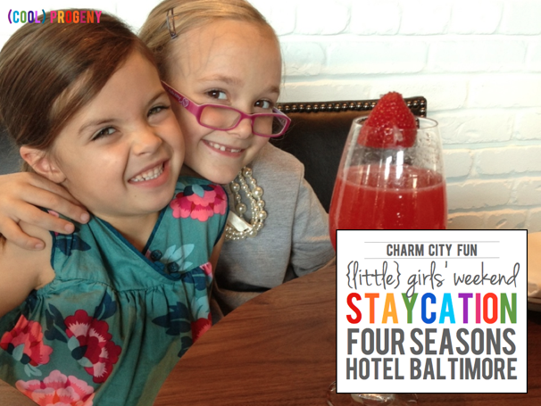 Staycation at the Four Seasons Hotel Baltimore - (cool) progeny