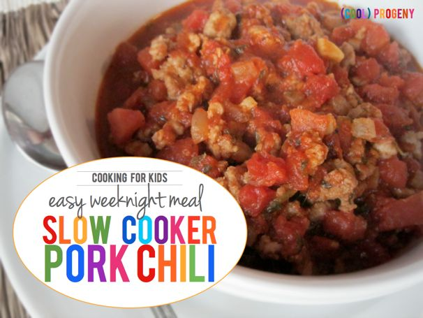Cooking for Kids: Slow Cooker Pork Chili - (cool) progeny