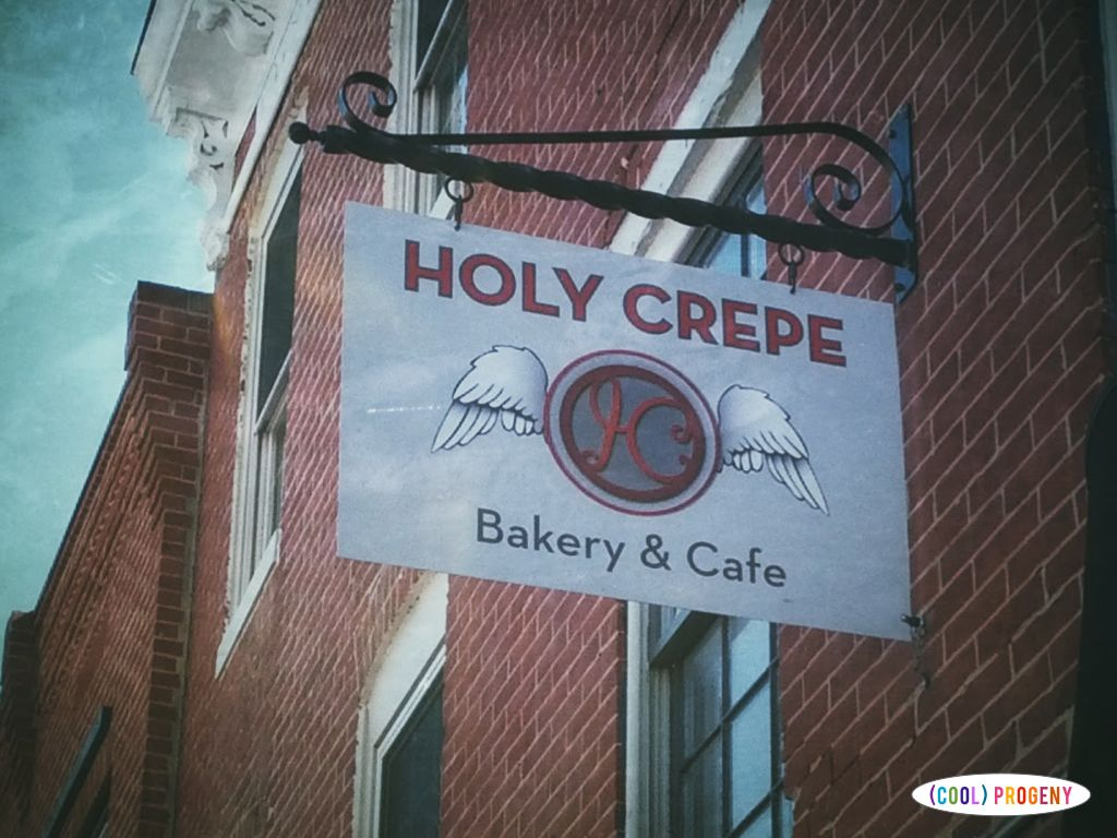 Baltimore Family Dining: Holy Crepe Bakery and Cafe - (cool) progeny
