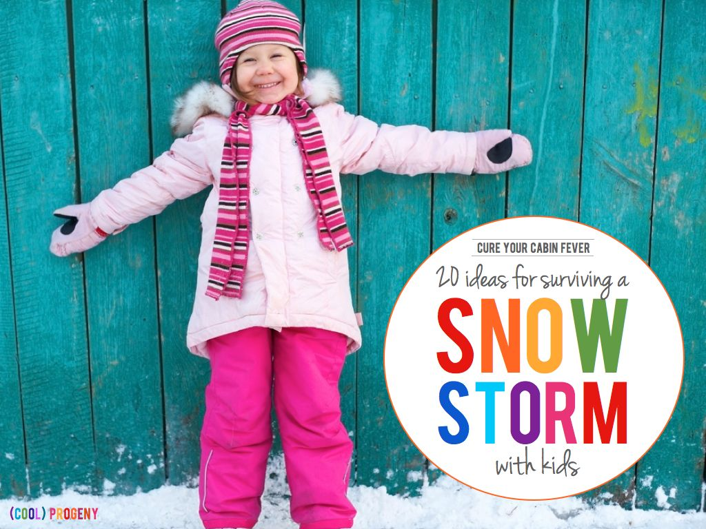20 Ways to Survive a Snowstorm with Kids - (cool) progeny