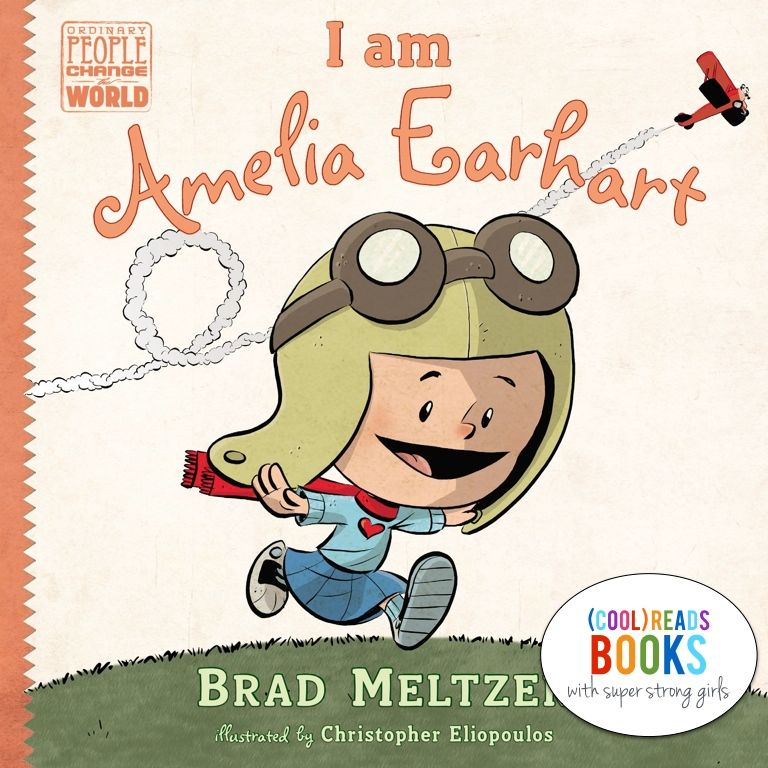 (cool) reads with strong girls: I am Amelia Earhart - (cool) progeny