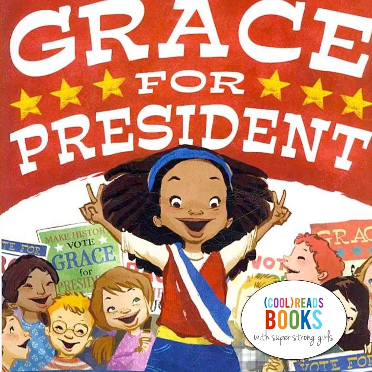 (cool) reads with strong girls: Grace for President - (cool) progeny