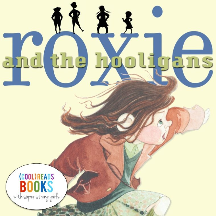 (cool) reads with strong girls: Roxie and the Hooligans - (cool) progeny