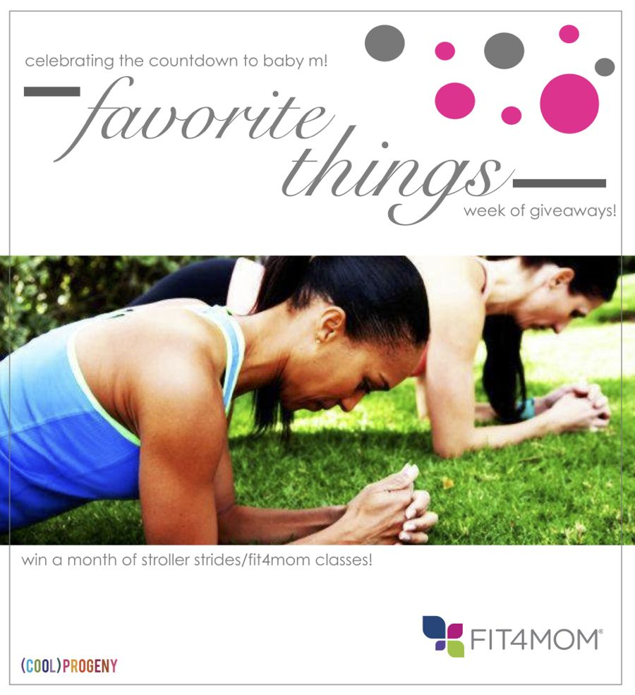 Favorite Things #Giveaway! Fit4Mom Classes - (cool) progeny