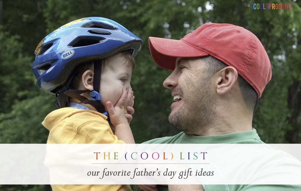 the (cool) list: our favorite father's day gifts for dad - (cool) progeny