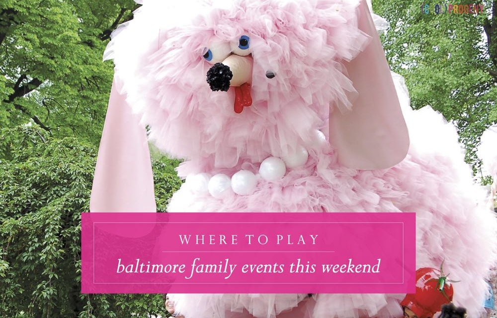 where to play: baltimore family events this weekend - (cool) progeny