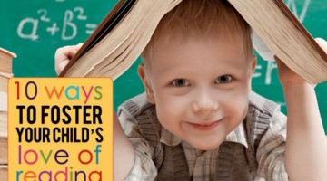 10 Ways to Foster Your Child's Love of Reading - (cool) progeny