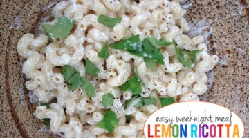 15 Minute Dinner! Lemon Ricotta Pasta - (cool) progeny