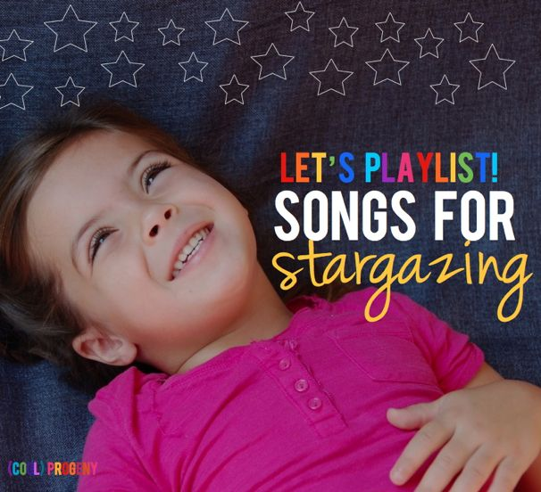 Let's PLAYlist: Songs for Stargazing - (cool) progeny