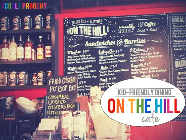 Kid Friendly Dining in Baltimore - On the Hill Cafe, (cool) progeny