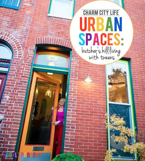 urban spaces: living in butcher's hill with tweens - (cool) progeny