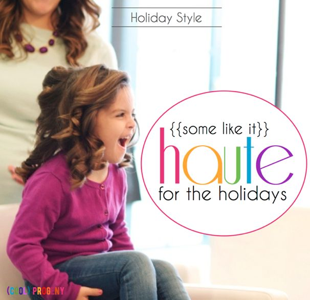 The Haute Blow Dry Bar + Holiday Styling Tips - (cool) progeny
