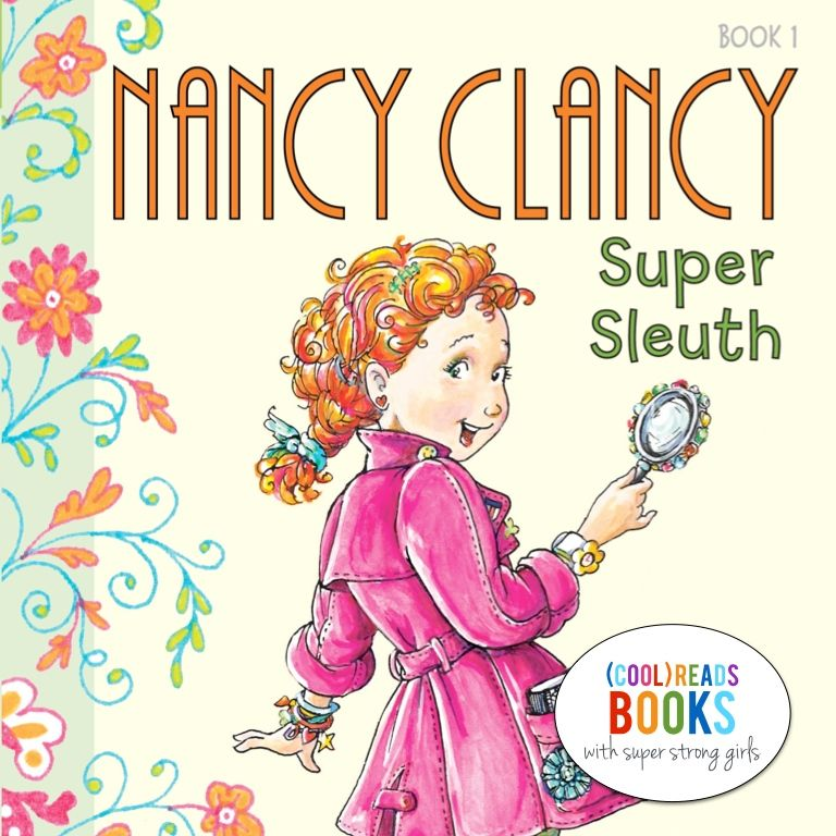 (cool) reads with strong girls: Nancy Clancy, Super Sleuth - (cool) progeny