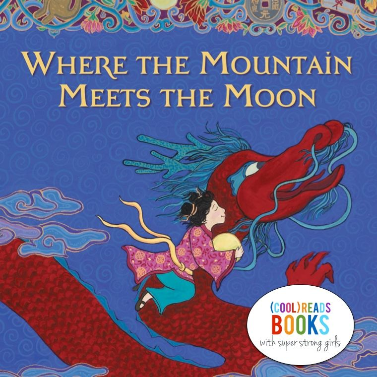 (cool) reads with strong girls: Where the Mountain Meets the Moon - (cool) progeny