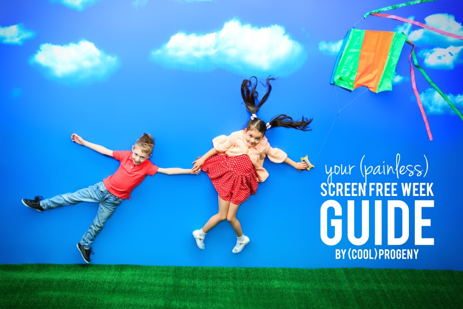 your (painless!) guide to screen free week - (cool) progeny