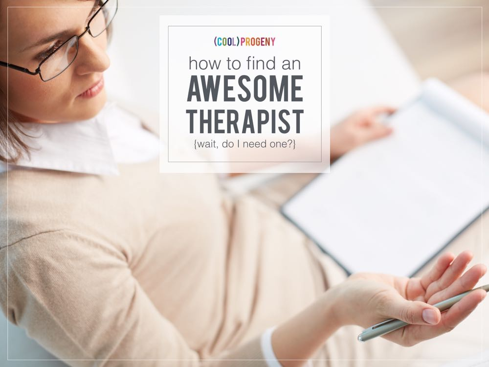 how to find an awesome therapist - (cool) progeny