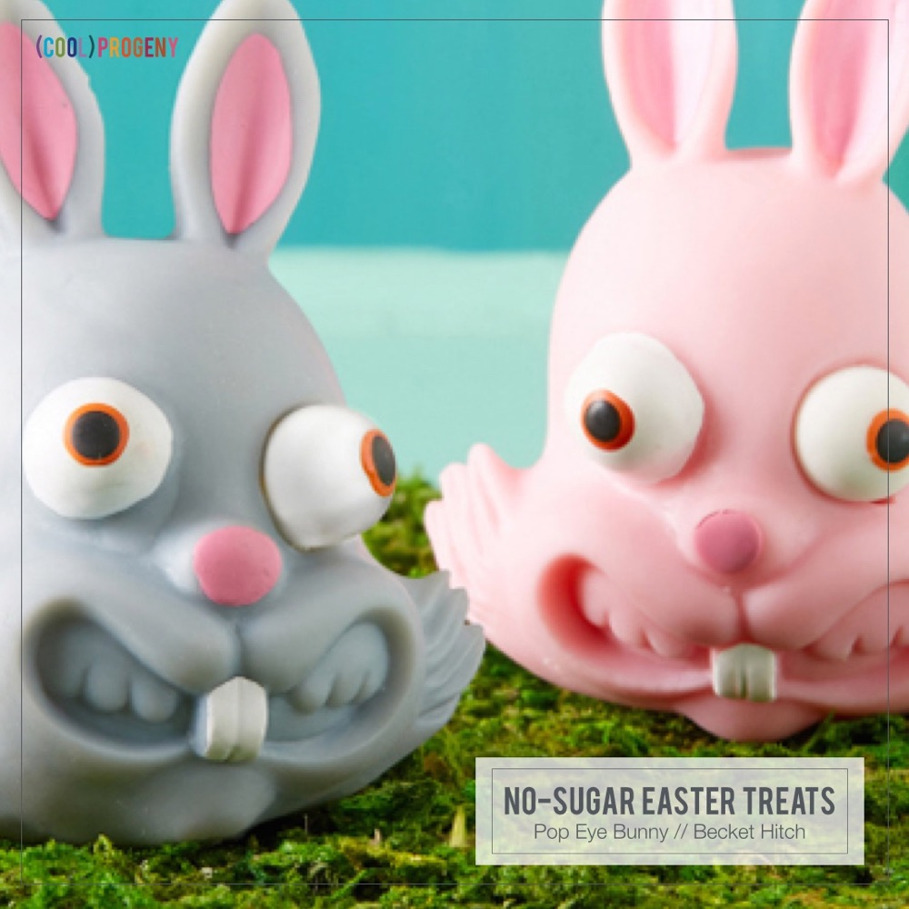 Easter Treats Without the Sweet: Eye Pop Bunny, Becket Hitch