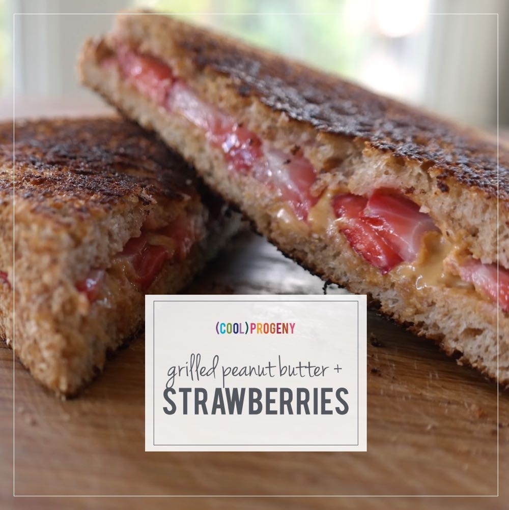 Grilled Peanut Butter and Strawberries - (cool) progeny