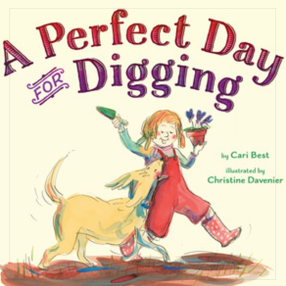 What's Blooming? Books about Spring for Kids: A Perfect Day for Digging - (cool) progeny #coolreads