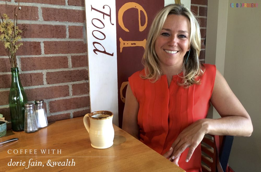 coffee with dorie fain, &wealth - (cool) progeny
