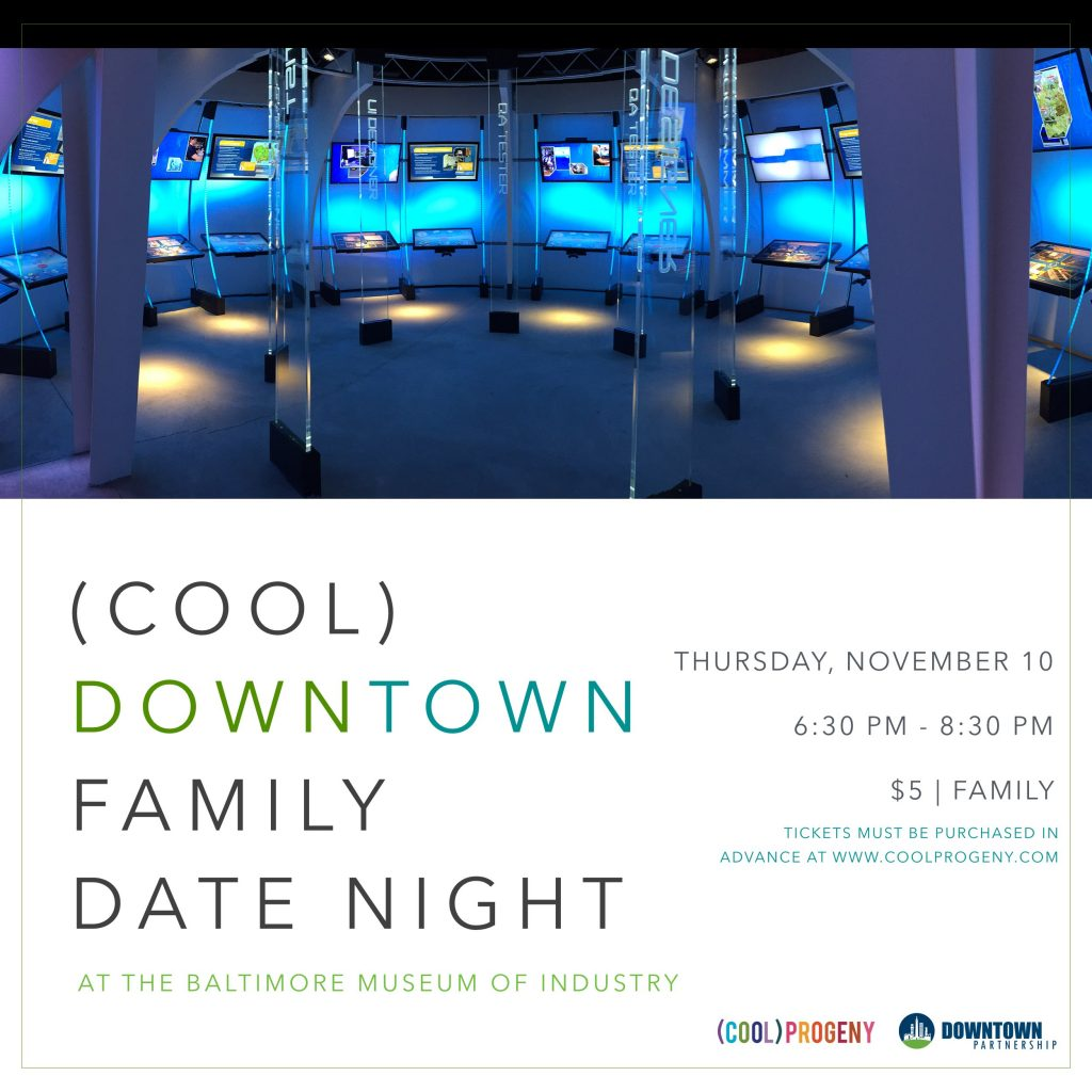 (cool) downtown family date night at the baltimore museum of industry - (cool) progeny