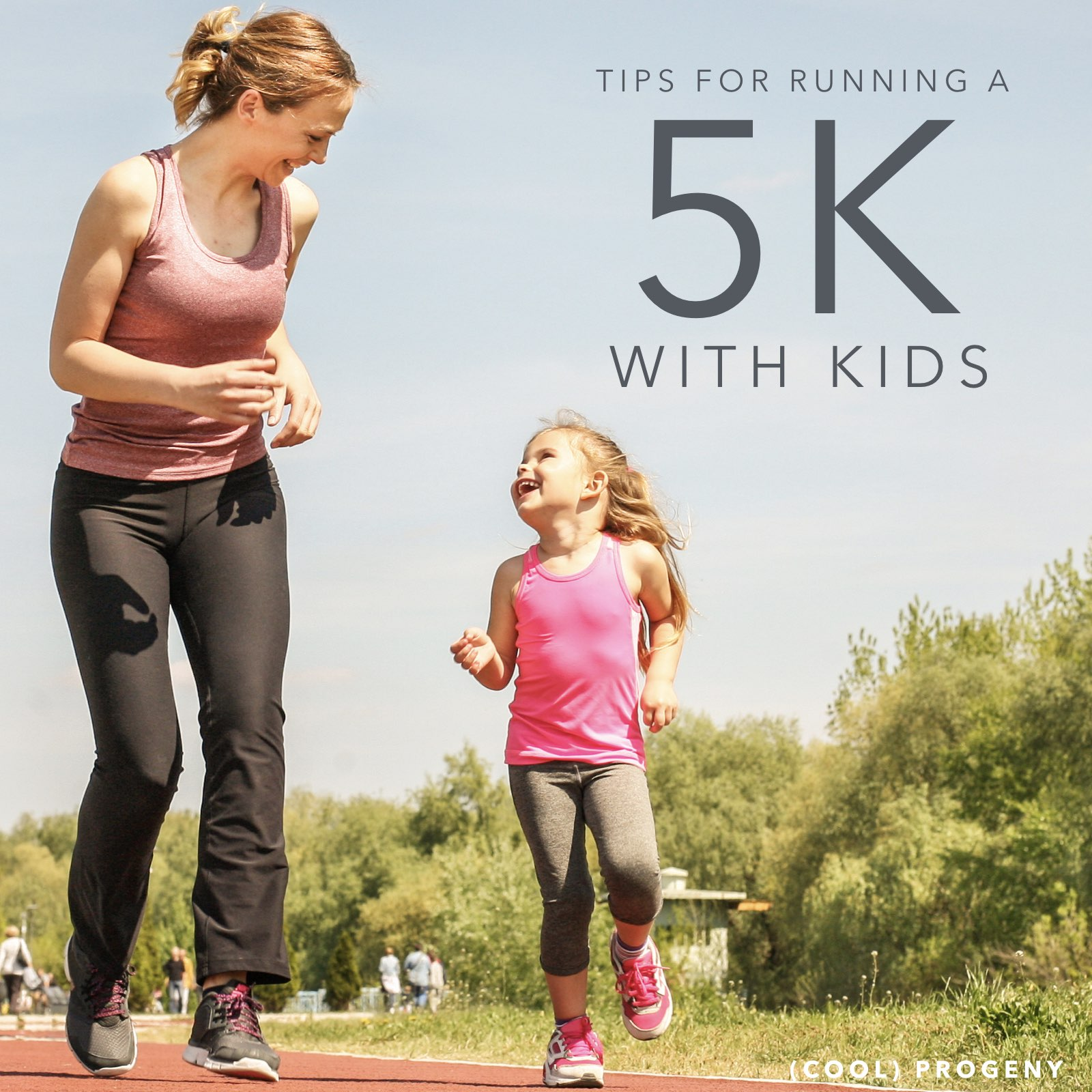 Tips for Running a 5K with Kids - (cool) progeny