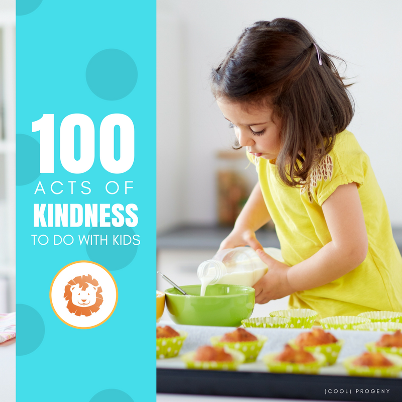 100 Acts of Kindness You Can Do with Kids - (cool) progeny