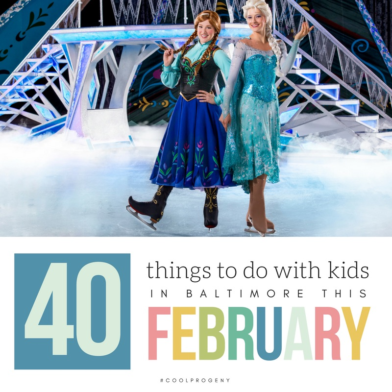 40 Things to Do with Kids in Baltimore this February - (cool) progeny