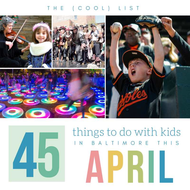 45 Things to Do with Kids in Baltimore This April