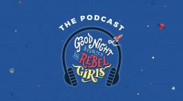 Good Night Stories for Rebel Girls The Podcast
