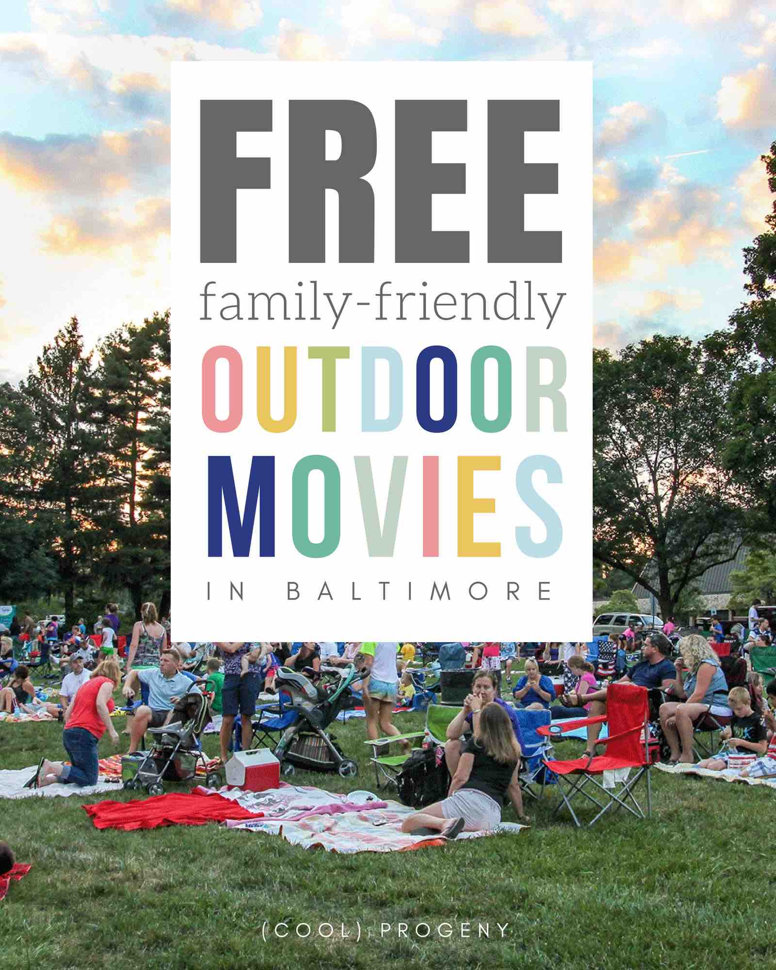 2018 free baltimore summer outdoor movies guide cool progeny