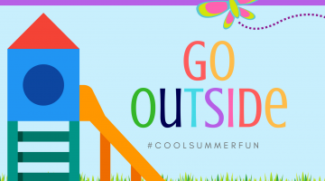Go Outside! Summer Fun