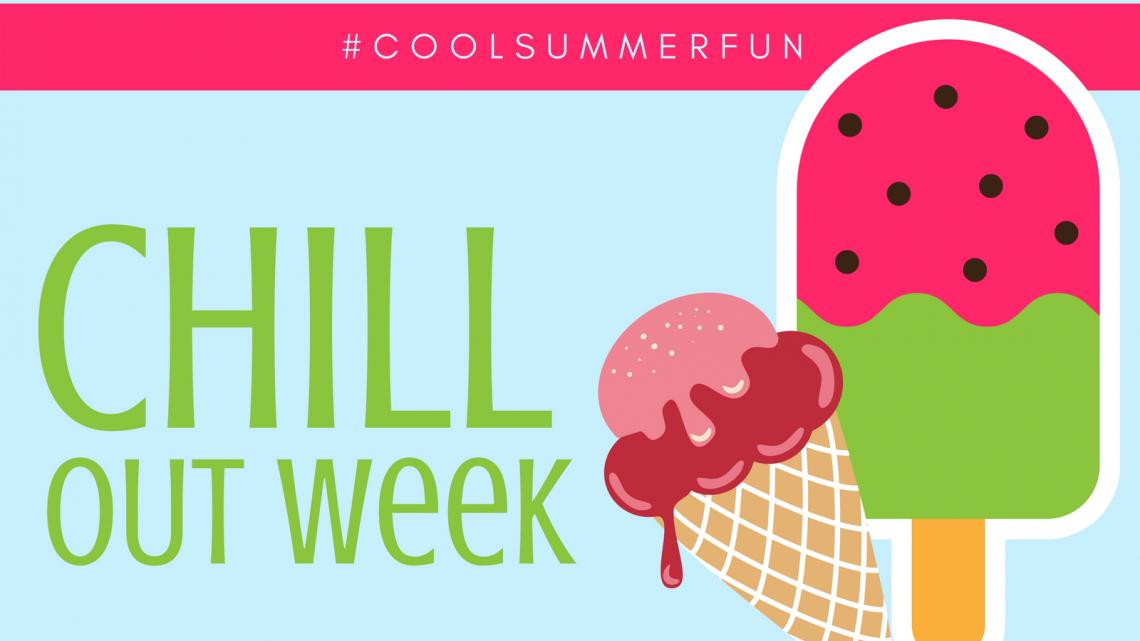 Chill Out Week - #CoolSummerFun