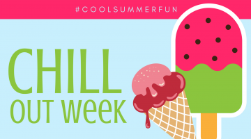 Chill Out Week - #CoolSummerFun