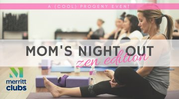 Moms Night Out - Zen Edition