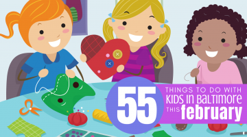 55 Things To Do with Kids in Baltimore This February - (cool) progeny