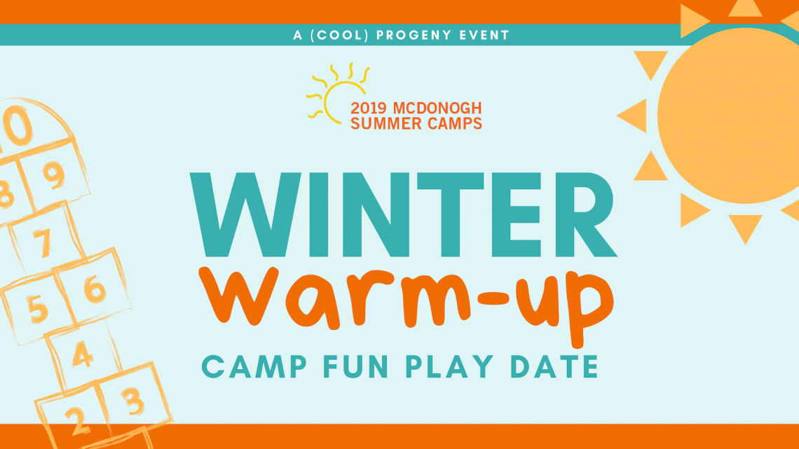 Winter Warm-Up Summer Camp Play Date - (cool) progeny