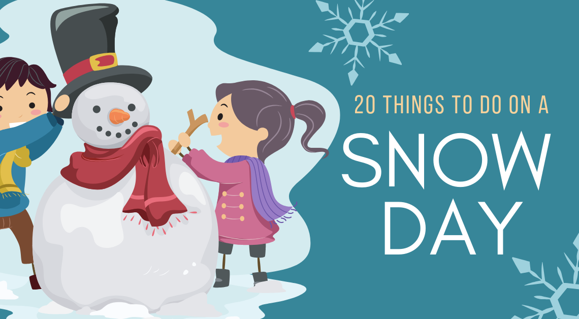 20 Things To Do On a Snow Day