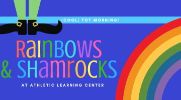 Tot Time: Rainbows and Shamrocks