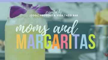 Moms and Margaritas