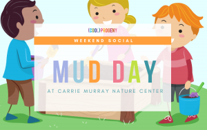 Mud Day at Carrie Murray Nature Center