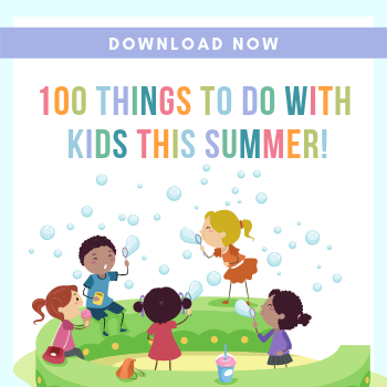 100 Things To Do with Kids This Summer