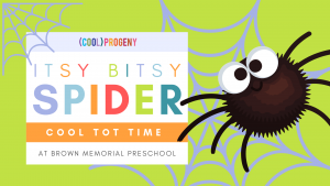 Cool Tot Time: Itsy Bitsy Spider