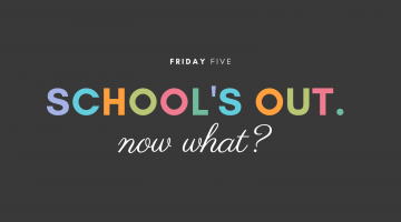 School's Out. Now What?