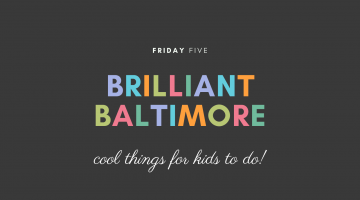 FridayFive-BrilliantBaltimore